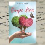 Jedynie 700 dni życia – Diane Rose, Carpe diem
