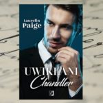 Chandler Pierce w centrum uwagi – Laurelin Paige, Uwikłani. Chandler