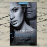 Z kolejnym miesiącem bliżej celu – Audrey Carlan, Dziewczyna na miesiąc. Kwiecień – maj – czerwiec