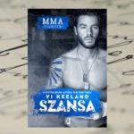 """Powrót do """"klatki"""" – Vi Keeland, MMA Fighter. Szansa"""