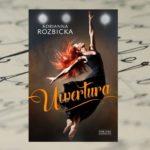 Taniec – życiowa pasja – Adrianna Rozbicka, Uwertura