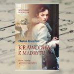 """Hiszpański bestseller już w księgarniach – """"Krawcowa z Madrytu"""" Maria Duenas"""