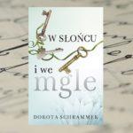 Niezwykłe spotkanie na Pomorzu Zachodnim – Dorota Schrammek, W słońcu i we mgle