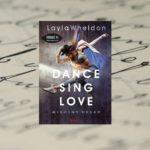 Rób to, co kochasz – Layla Wheldon, Dance, sing, love. Miłosny układ