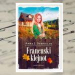 """Słodki powrót do Prowansji – """"Francuski klejnot"""" Anny J. Szepielak"""