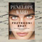 Z nienawiści zrodziła się miłość… - Penelope Ward, Przyrodni brat