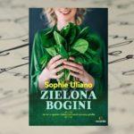 """Życie w zgodzie z naturą? Jestem na tak! – """"Zielona bogini"""" Sophie Uliano"""