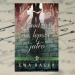 """Pierwszy tom sagi Ewy Bauer """"Kolory uczuć"""""""