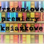 Wrześniowe premiery książkowe