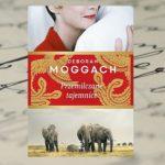 """Deborah Moggach """"Przemilczane tajemnice"""" - bo każdy skrywa sekrety..."""