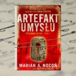 """""""Artefakt umysłu"""" Mariana A. Noconia – gratka dla fanów przygód i archeologii"""