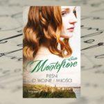 """Wielkie namiętności, wojna, klątwa i duchy – """"Pieśni o wojnie i miłości"""" Santa Montefiore"""