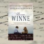"""Cierpienie uszlachetnia… podobno – recenzja książki """"Niczemu winne"""" Anny Krzyczkowskiej"""