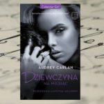 Wyprawa dopiero się zaczyna… - Audrey Carlan, Dziewczyna na miesiąc. Październik – listopad – grudzień