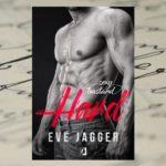 Nielegalnie, nieobliczalnie, zabawnie – Eve Jagger, Sexy Bastard. Hard