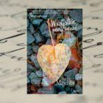 """A miłość niech kwitnie przez wszystkie pory roku! – """"Wszystkie pory uczuć. Jesień"""" Magdaleny Majcher"""