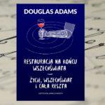 Szalona kosmiczna podróż – Douglas Adams, Restauracja na końcu wszechświata, Życie, wszechświat i cała reszta