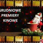 Grudniowe premiery kinowe