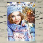 """Krystyna Mirek - """"Światło w Cichą Noc"""""""