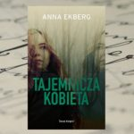 """Tajemnicza kobieta"" Anna Ekberg"