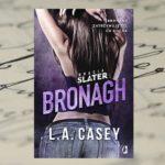 Zatrzymać to, co się kocha - L.A. Casey, Bracia Slater. Bronagh