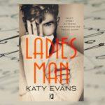 Notoryczny kobieciarz – Katy Evans, Ladies Man