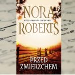 """""""Przed zmierzchem"""" Nora Roberts"""