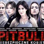"""""""Pitbull. Niebezpieczne kobiety"""" – film, który musisz zobaczyć"""