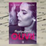 Obudzić się z koszmaru – Elizabeth O'Roark, Przebudzenie Olivii