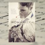 Wieczny kawaler i kobieciarz nr 1 w Chicago – Katy Evans, Womanizer