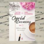 """Rośliny, które mówią - """"Ogród Zuzanny"""" Justyny Bednarek i Jagny Kaczanowskiej"""