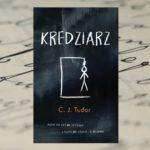 [PRZEDPREMIEROWO] Znakomity thriller czy marketingowa wydmuszka? – C.J. Tudor, Kredziarz