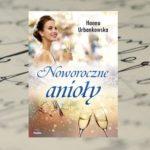 """""""Noworoczne anioły"""" Hanny Urbankowskiej – jakie mogą być postanowienia anioła stróż?"""