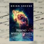 Piękno Wszechświata - Brian Greene