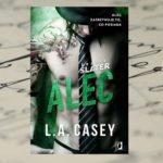 Alec zatrzymuje to, co posiada – L.A. Casey, Bracia Slater. Alec