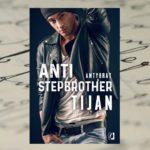 """""""Nie ma w tobie nic zwykłego…"""" – Tijan, Anti-stepbrother. Antybrat"""