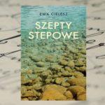 """Wyprawa do Mongolii – """"Szepty stepowe"""" Ewa Cielesz"""