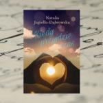 Kiedy przyjdzie czas – Natalia Jagiełło – Dąbrowska