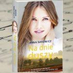 """""""Na dnie duszy"""" Anna Sakowicz"""
