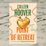 Granica nie do przekroczenia – Colleen Hoover, Point of Retreat