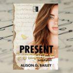 """""""W życiu nie musisz być idealna…"""" – Alison G. Bailey, Present Perfect"""