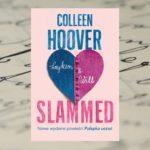 Kładź nacisk na życie – Colleen Hoover, Slammed