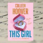 Finał debiutanckiej trylogii w nowym wydaniu – Colleen Hoover, This Girl