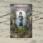 Tajemnica Nawiedzonego Lasu – Anna Kańtoch