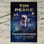 """Czy w kosmosie jest szybki internet? — """"Zapytaj astronautę"""" Tim Peake"""