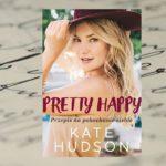 """Gwiazda na wyciągnięcie ręki — """"Pretty happy"""" Kate Hudson"""