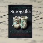 Pełna napięcia i niepokoju – Louise Jensen, Surogatka