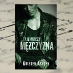 Tajemnice i niebezpieczeństwo – Kristen Ashley, Tajemniczy Mężczyzna