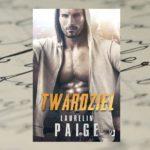Pozory mylą – Laurelin Paige, Twardziel