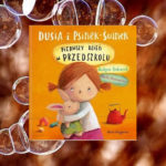 Dusia i Psinek – Świnek – Pierwszy dzień w przedszkolu – Justyna Bednarek